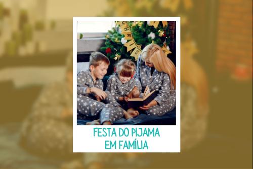 Festa do Pijama em família: quem já não comprou pijamas iguais para toda a família no inverno não é mesmo?
